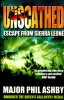 ASHBY, PHIL (Major) : Unscathed – Escape from Sierra Leone / Macmillan, 1988
