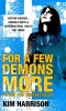HARRISON, KIM : For a Few Demons More / HarperVoyager, 2007