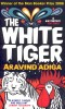 ADIGA, ARAVIND : The White Tiger / Atlantic Books, 2008