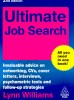 WILLIAMS, LYNN : Ultimate Job Search – Invaluable advice on networking, Cvs, cover letters, interviews, psychometric tests and follow-up strategies / Kogan Page, 2008