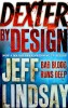 LINDSAY, JEFF : Dexter by Design / Orion, 2009