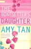 TAN, AMY : The Bonesetter's Daughter / Harper Perennial, 2004
