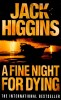 HIGGINS, JACK : A Fine Night for Dying / HarperCollins, 2003