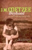COETZEE, J.M. : Boyhood – Scenes from Provincial Life / RandomHouse, 2006