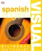 GAVIRA, ANGELES : Bilingual Visual Dictionary: Spanish - English / Dorling Kindersley, 2005