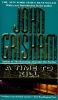 GRISHAM, JOHN : A Time To Kill / Dell, 1992
