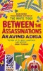 ADIGA, ARAVIND : Between the Assassinations / Atlantic Books, 2009