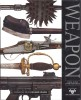 HOLMES, RICHARD (editor) : Weapon: A Visual History of Arms and Armour / DK, 2010