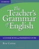 COWAN, RON : The Teacher's Grammar of English: A Course Book and Reference Guide, with answers / Cambridge, 2010