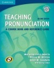 CELCE-MURICA, MARIANNE : Teaching Pronunciation Paperback with Audio CDs (2): A Course Book and Reference Guide  / Cambridge, 2010