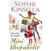 KINSELLA, SOPHIE : Mini Shopaholic / Bantam Press, 2011