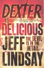 LINDSAY, JEFF : Dexter Is Delicious -The Devil is in the Detail / Orion, 2010