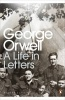ORWELL, GEORGE  : A Life in Letters / Penguin, 2011