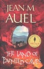 AUEL, JEAN M.  : The Land of Painted Caves / Hodder, 2011