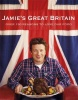 OLIVER, JAMIE  : Jamie's Great Britain / Michael Joseph, 2011