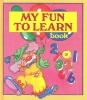 My Fun to Learn Book / Cliveden Press, 1988