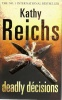 REICHS, KATHY : Deadly Decisions / Arrow, 2008