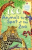 BARRANCE, BEN (edt) : 100 Animals to Spot at the Zoo / Usborne, 2011