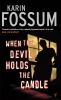 FOSSUM, KARIN : When the Devil Holds the Candle / Vintage Books, 2004