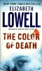 LOWELL, ELIZABETH : The Color of Death / Morrow, 2004