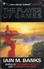 BANKS, IAIN M. : The Player of Games - A Culture Novel / Orbit, 2007