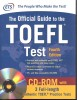 Official Guide to the TOEFL Test With CD-ROM, 4th Edition / McGraw-Hill, 2012