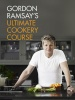 RAMSAY, GORDON : Gordon Ramsay's Ultimate Cookery Course / Hodder & Stoughton, 2012