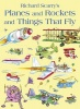 SCARRY, RICHARD : Planes and Rockets and Things That Fly / HarperCollins Children's Books, 2012