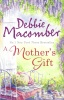 MACOMBER, DEBBIE : Mother's Gift / Mira Books, 2009