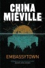 MIÉVILLE, CHINA : Embassytown / Pan, 2012