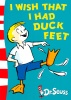DR. SEUSS : I Wish That I Had Duck Feet / Collins, 2003