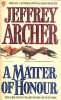 ARCHER, JEFFREY : A Matter of Honour / Hodder & Stoughton, 1987
