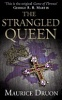 DRUON, MAURICE : The Strangled Queen / HarperCollins, 2013