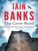 BANKS, IAIN : The Crow Road / Abacus, 2013