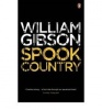 GIBSON, WILLIAM : Spook Country / Penguin, 2008