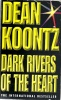 KOONTZ, DEAN : Dark Rivers of the Heart / Headline, 2005