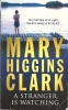 CLARK, MARY HIGGINS : A Stranger Is Watching / Dell Book, 1992