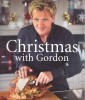RAMSAY, GORDON : Christmas with Gordon / Quadrille Publishing, 2012