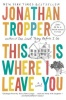 TROPPER, JONATHAN : This Is Where I Leave You / Plume Books, 2010