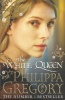 GREGORY, PHILIPPA : The White Queen / Pocket Books, 2010