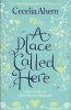AHERN, CECELIA : A Place Called Here / Harper Collins, 2007