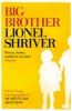 SHRIVER, LIONEL : Big Brother / The Borough Press, 2014