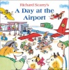 SCARRY, RICHARD : A Day at the Airport / HarperCollins Children's Books, 2014