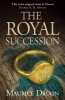 DRUON, MAURICE : The Royal Succession / Harper, 2014