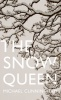 CUNNINGHAM, MICHAEL : The Snow Queen / Fourth Estate, 2014