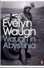 WAUGH, EVELYN : Waugh in Abyssinia / Penguin Classics, 2000