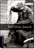 SERRAILLER, IAN : The Silver Sword - Stage 4 / OUP Oxford, 2008