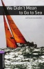 RANSOME, ARTHUR : We Didn't Mean to Go to Sea - Stage 4 / OUP Oxford, 2008
