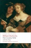 WYCHERLEY, WILLIAM  : The Country Wife and Other Plays  / Oxford Paperbacks, 2008