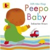 BRAUN, SEBASTIEN : Lift the Flap: Peepo Baby / Walker, 2011